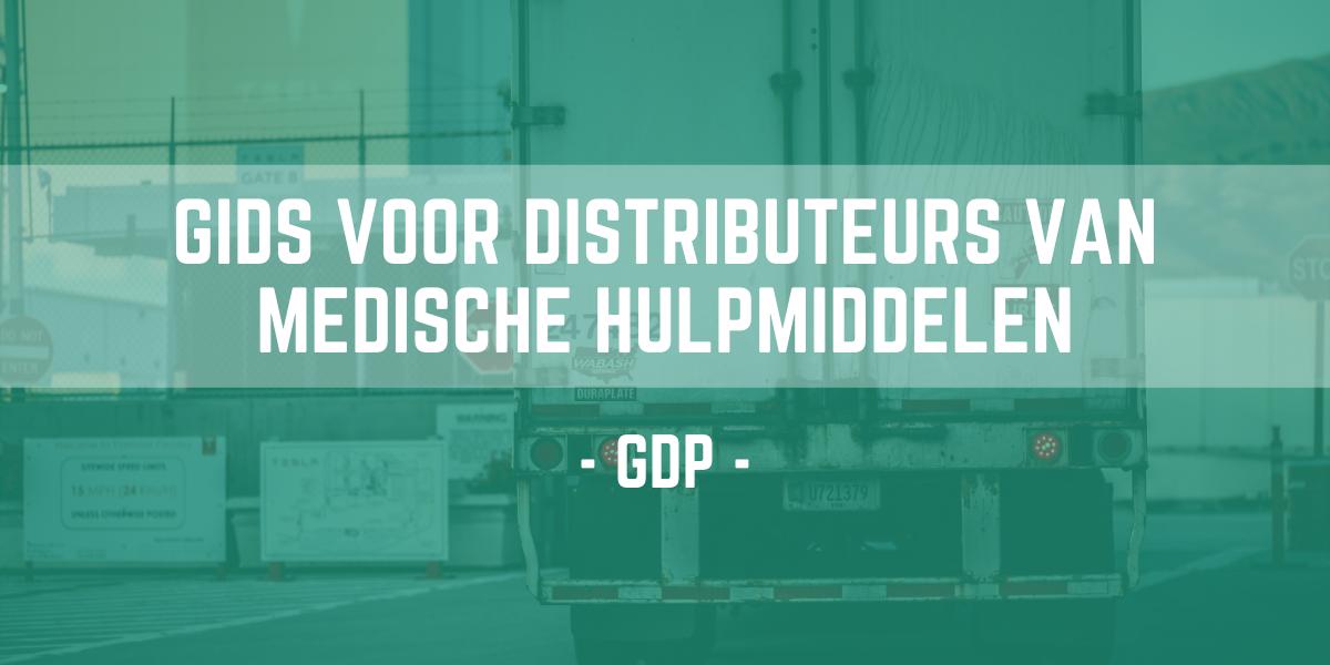 Good Distribution Practice (GDP):  FAGG-gids voor distributeurs van medische hulpmiddelen en geneesmiddelen